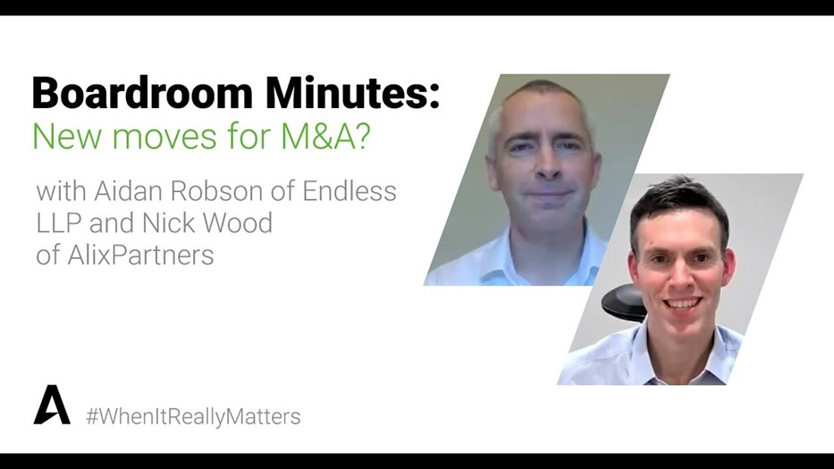New Moves for M&A? with Aidan Robson (Endless LLP) and Nick Wood (AlixPartners)