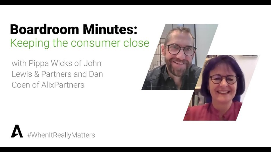 Keeping the consumer close: with Pippa Wicks (John Lewis & Partners) and Dan Coen (AlixPartners)